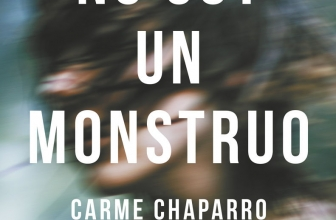 No soy un monstruo. El nuevo libro de Carme Chaparro.